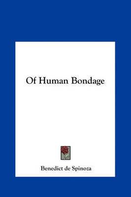 Of Human Bondage by Benedict de Spinoza image