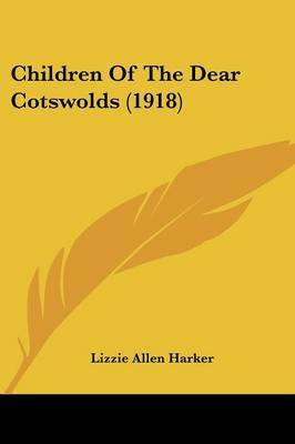 Children of the Dear Cotswolds (1918) by Lizzie Allen Harker image