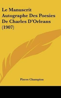 Le Manuscrit Autographe Des Poesies de Charles D'Orleans (1907) by Pierre Champion image