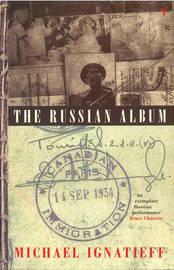 The Russian Album by Michael Ignatieff image