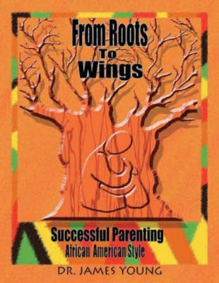 From Roots to Wings by James Young