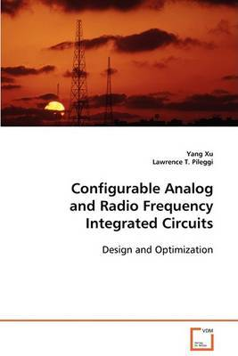 Configurable Analog and Radio Frequency Integrated Circuits by Yang Xu image