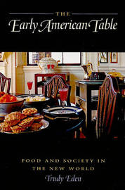 The Early American Table by Trudy Eden image