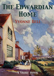 The Edwardian Home by Yvonne Bell