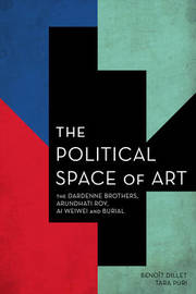 The Political Space of Art by Benoait Dillet