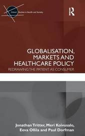 Globalisation, Markets and Healthcare Policy by Jonathan Tritter