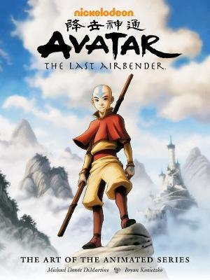 Avatar: the Last Airbender: Art of the Animated Series by Bryan Konietzko
