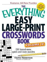 The Everything Easy Large-Print Crosswords Book, Volume IV by Charles Timmerman