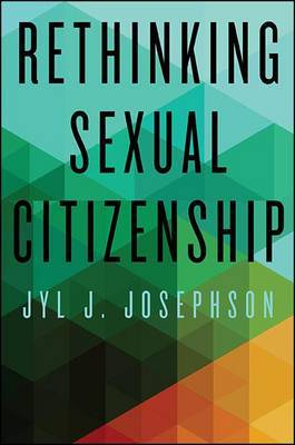 Rethinking Sexual Citizenship by Jyl J Josephson image