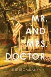 Mr. and Mrs. Doctor by Julie Iromuanya