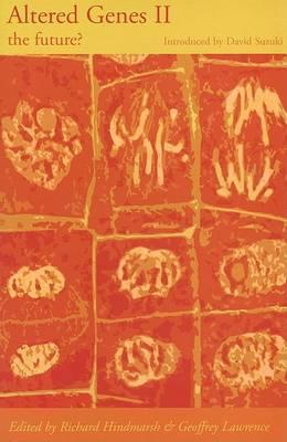 Altered Genes II: the Future? by David T Suzuki