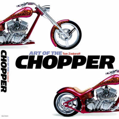The Art of the Chopper by Tom Zimberoff