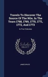 Travels to Discover the Source of the Nile, in the Years 1768, 1769, 1770, 1771, 1772, and 1773 by James Bruce image