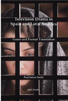 Television Drama in Spain and Latin America: Genre and Format Translation by Paul Julian Smith image
