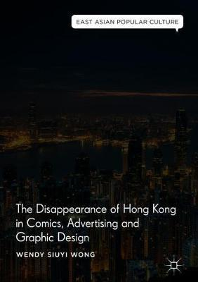 The Disappearance of Hong Kong in Comics, Advertising and Graphic Design by Wendy Siuyi Wong image