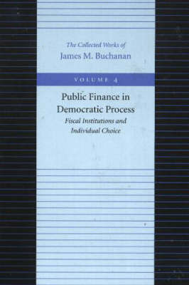 The Public Finance in Democratic Process by James M Buchanan