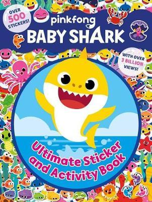 Pinkfong Baby Shark: Ultimate Sticker and Activity Book by Pinkfong