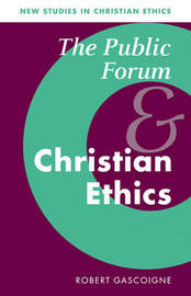 New Studies in Christian Ethics: Series Number 19 by Robert Gascoigne image