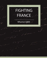 Fighting France by Edith Wharton image