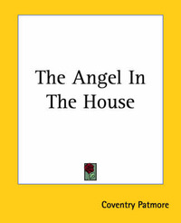 angel in the house essay Virginia woolf: professions for women she believes in the necessity of destroying what she calls the angel in the house the angel in the house is an ideal.