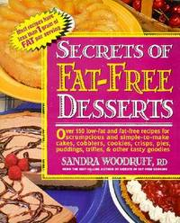 Secrets of Fat-free Desserts by Sandra Woodruff