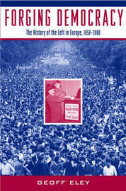 Forging Democracy by Geoff Eley