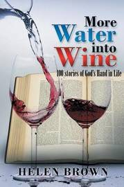 More Water Into Wine by Helen Brown