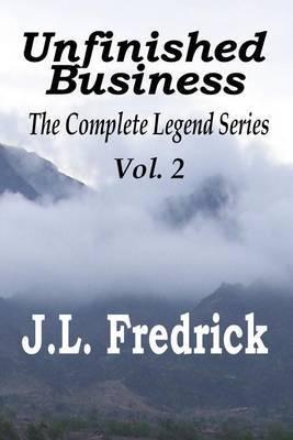 Unfinished Business by J. L. Fredrick