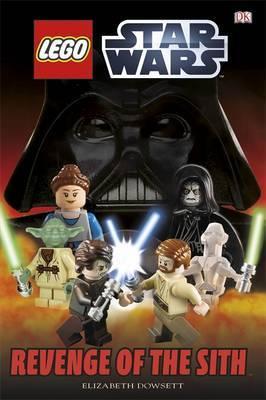 LEGO (R) Star Wars Revenge of the Sith by Elizabeth Dowsett