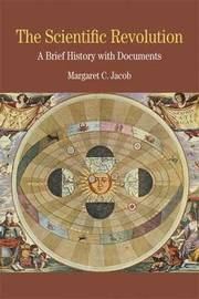 The Scientific Revolution: A Brief History with Documents by Margaret C Jacob image