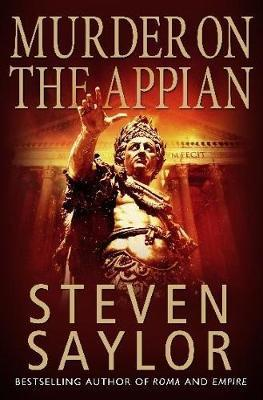 A Murder on the Appian Way by Steven Saylor