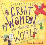Fantastically Great Women Who Changed The World by Kate Pankhurst