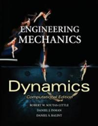 Engineering Mechanics: Dynamics (Computational Edition), International Edition by Robert Soutas-Little image