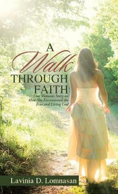 A Walk Through Faith by Lavinia D Lomnasan image