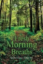 Fresh Morning Breaths by Dony Hia