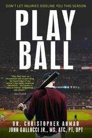 Play Ball by Christopher Ahmad