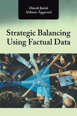 Strategic Balancing Using Factual Data by Abhinav Aggarwal