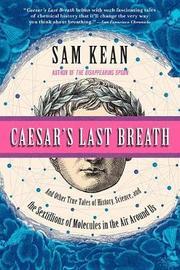 Caesar's Last Breath by Sam Kean