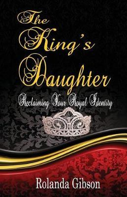 The King's Daughter by Rolanda Gibson image