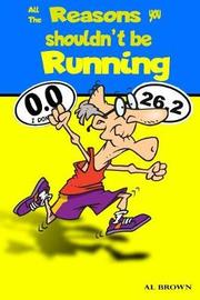 All the Reasons You Shouldn't Be Running by Al Brown