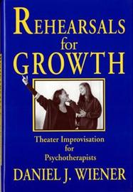 Rehearsals for Growth by Daniel J. Wiener