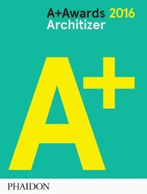 Architizer: A+ Awards 2016 by Architizer