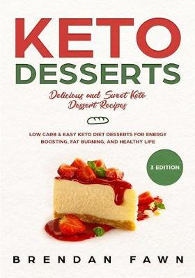 Keto Desserts by Brendan Fawn