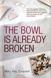 The Bowl is Already Broken by Mary Kay Zuravleff image