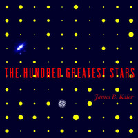 The Hundred Greatest Stars by James B Kaler
