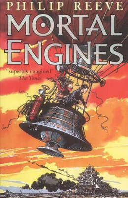 Mortal Engines (Mortal Engines Quartet #1) by Philip Reeve