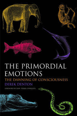 The Primordial Emotions by Derek Denton