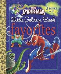 Marvel Spider-Man Little Golden Books Favorites (Marvel: Spider-Man) by Billy Wrecks