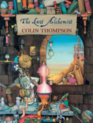 The Last Alchemist by Colin Thompson