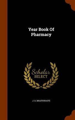 Year Book of Pharmacy by J O Braithwaite image
